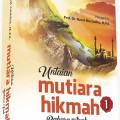 BUKU TERBITAN TERBARU UNTAIAN MUTIARA HIKMAH (JILID 1)